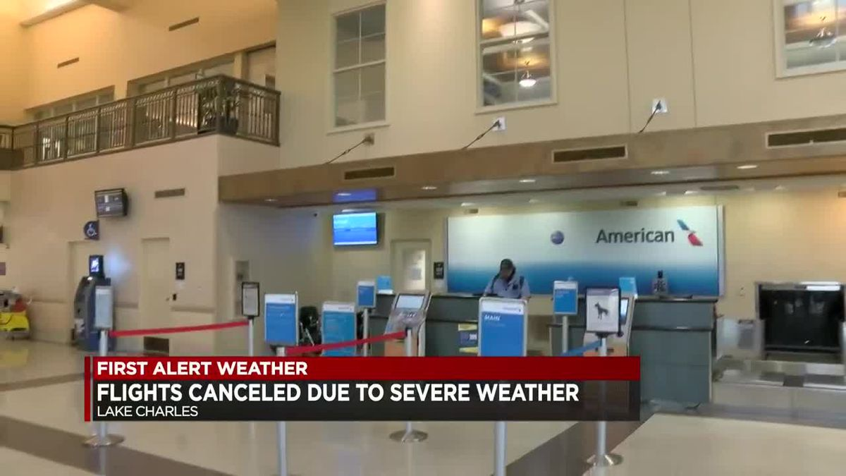 Some flights canceled at Lake Charles Regional Airport due to severe weather