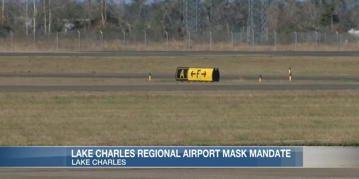 Lake Charles Regional Airport abiding by Biden executive order