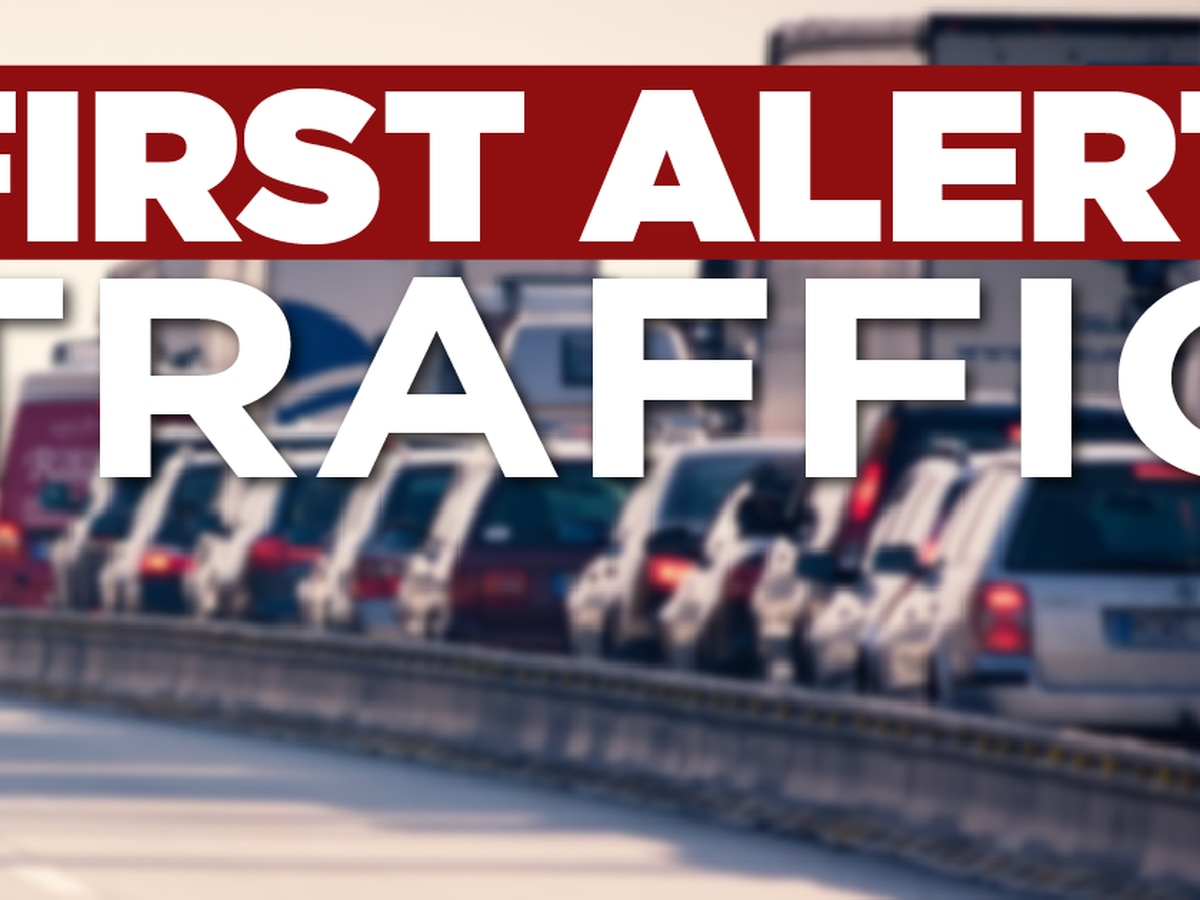 FIRST ALERT TRAFFIC: U.S. 90 EB and I-210 WB closures in effect today