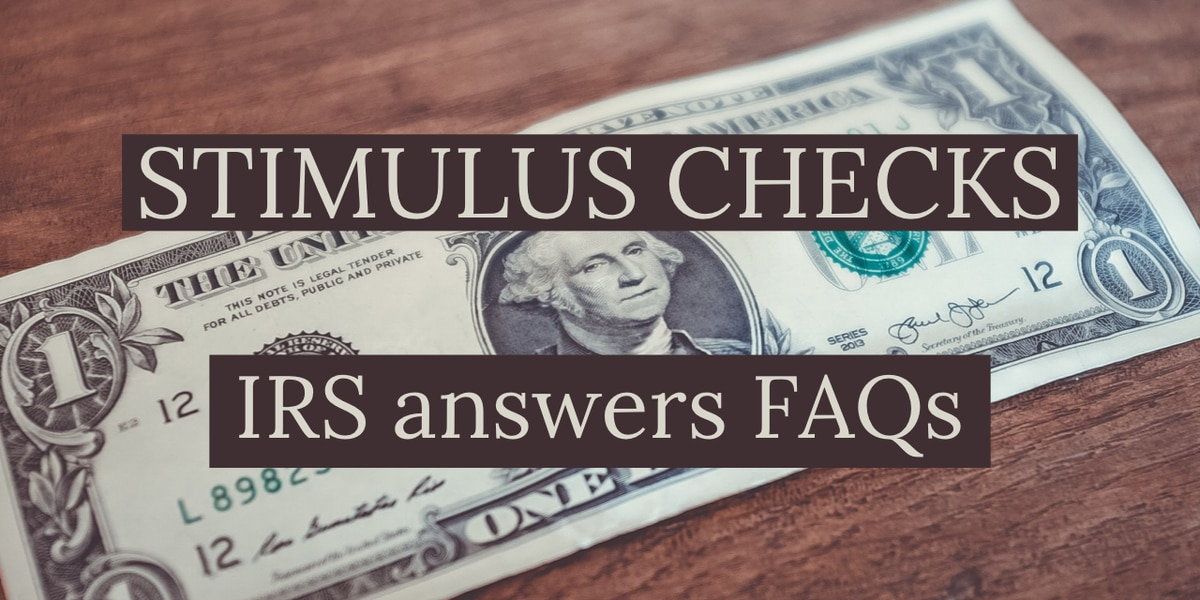 UPDATED - IRS Q&A: What you need to know about stimulus checks